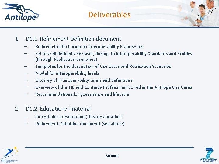 Deliverables 1. D 1. 1 Refinement Definition document – – – – Refined e.