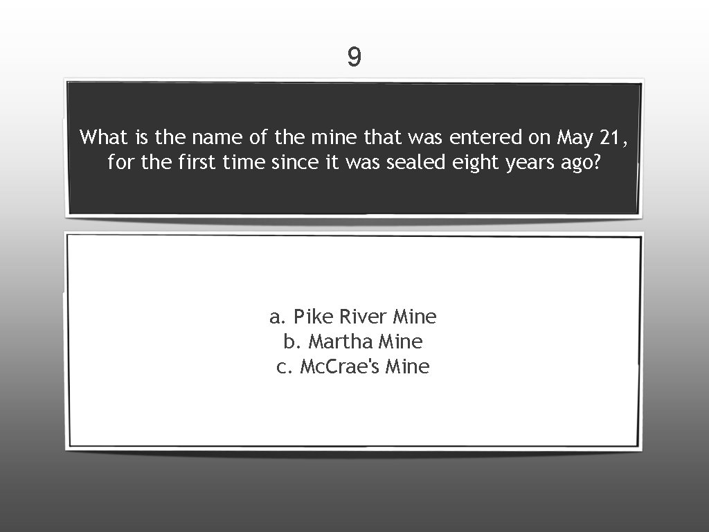 9 What is the name of the mine that was entered on May 21,