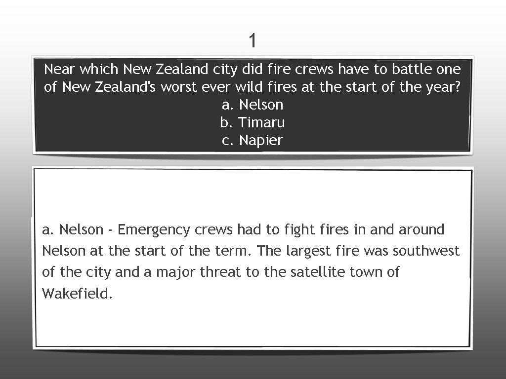 1 Near which New Zealand city did fire crews have to battle one of