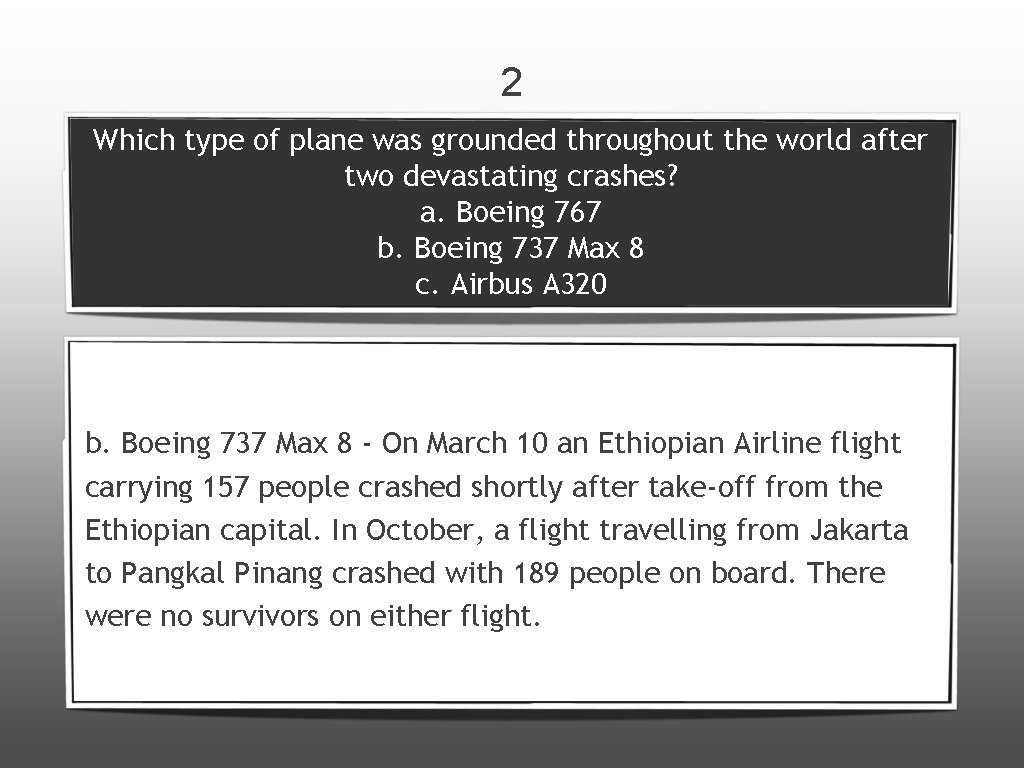 2 Which type of plane was grounded throughout the world after two devastating crashes?