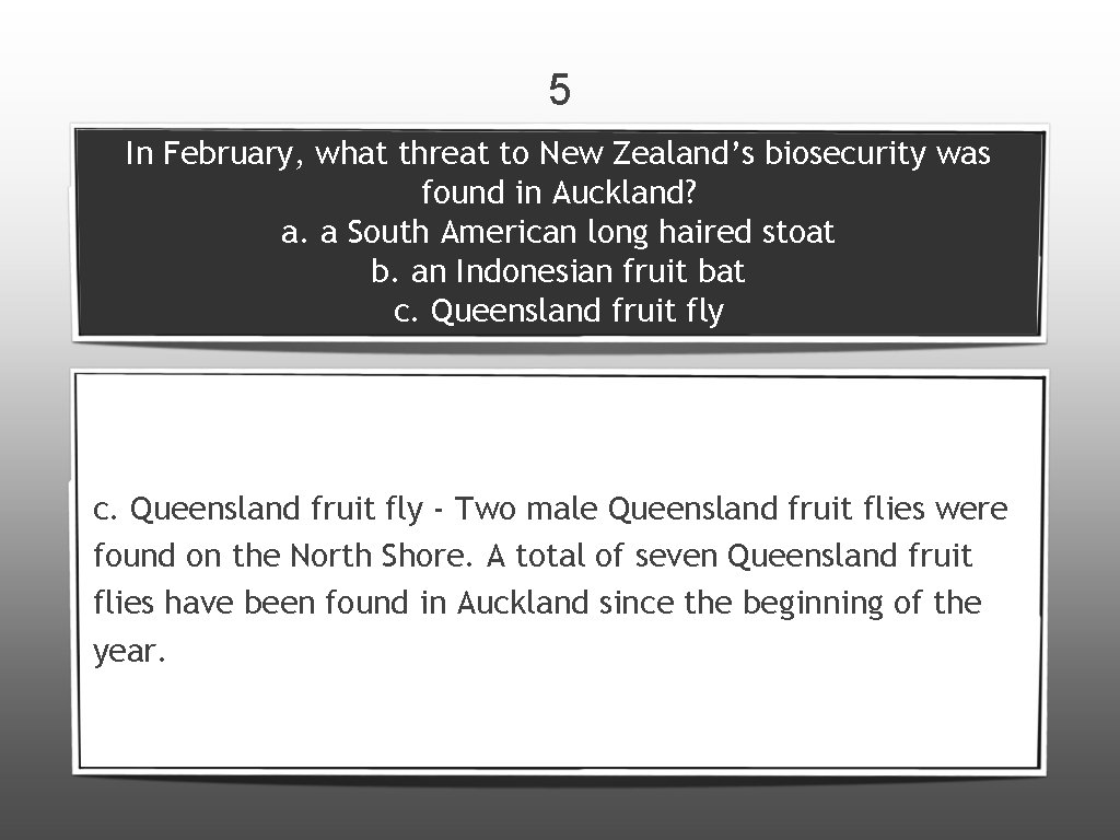 5 In February, what threat to New Zealand's biosecurity was found in Auckland? a.