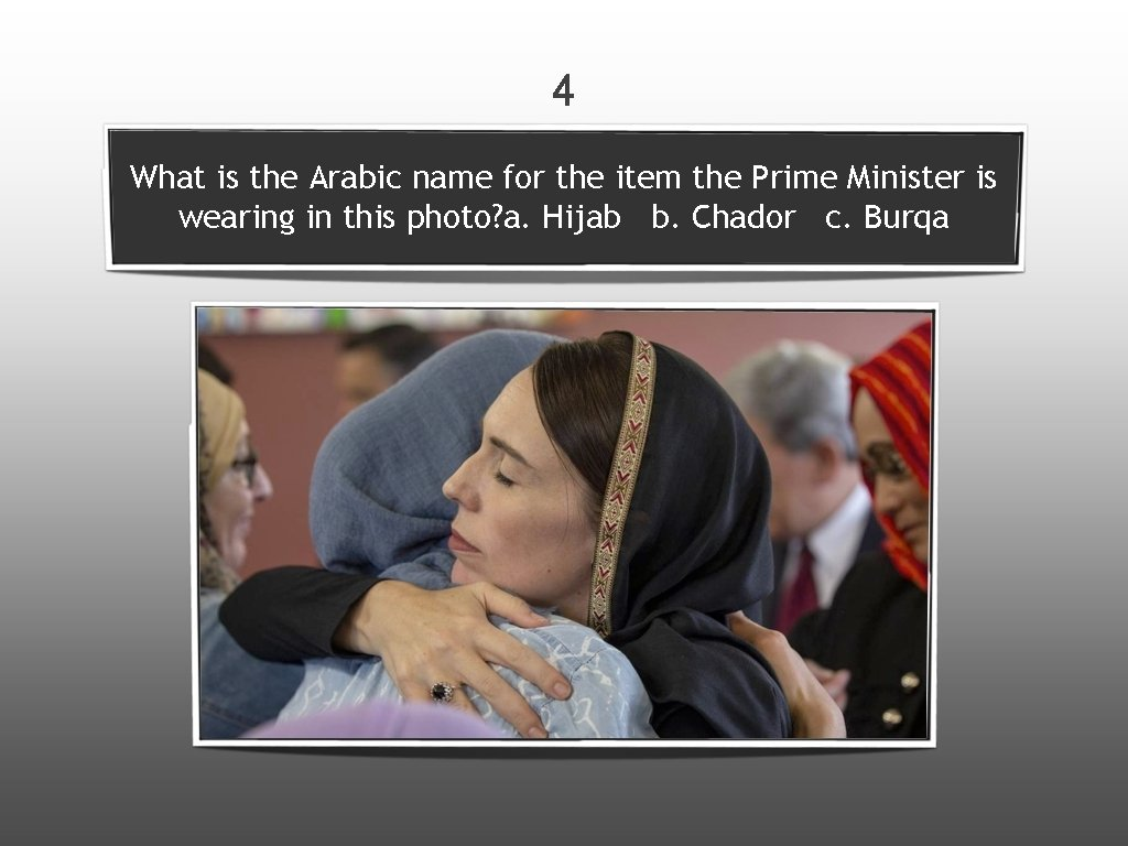 4 What is the Arabic name for the item the Prime Minister is wearing