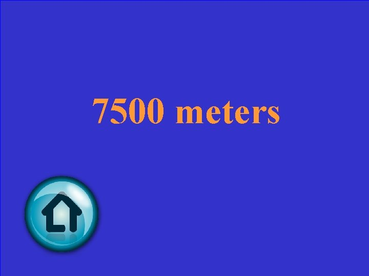 7500 meters