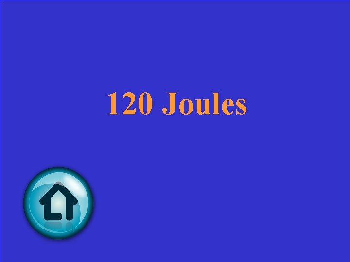 120 Joules
