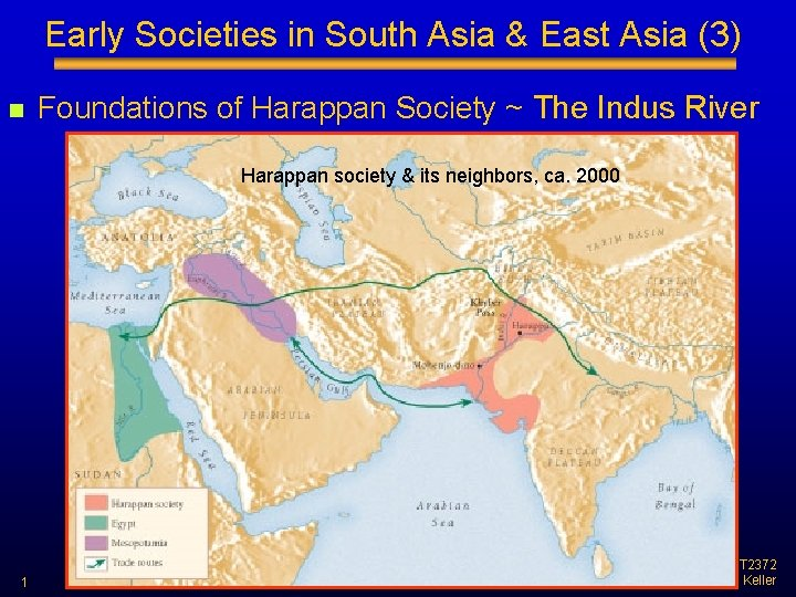 Early Societies in South Asia & East Asia (3) n Foundations of Harappan Society