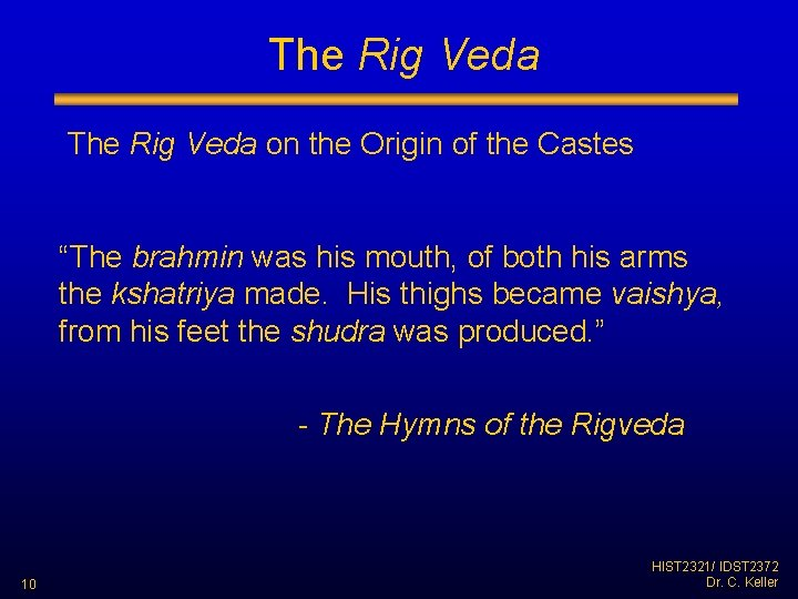 """The Rig Veda on the Origin of the Castes """"The brahmin was his mouth,"""