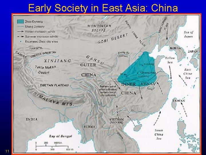 Early Society in East Asia: China 11 HIST 2321/ IDST 2372 Dr. C. Keller