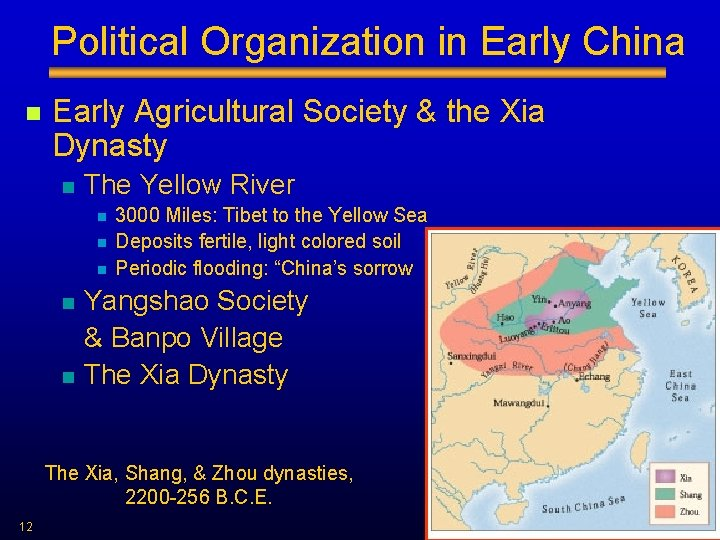 Political Organization in Early China n Early Agricultural Society & the Xia Dynasty n