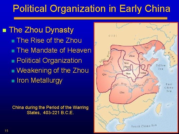 Political Organization in Early China n The Zhou Dynasty n n n The Rise