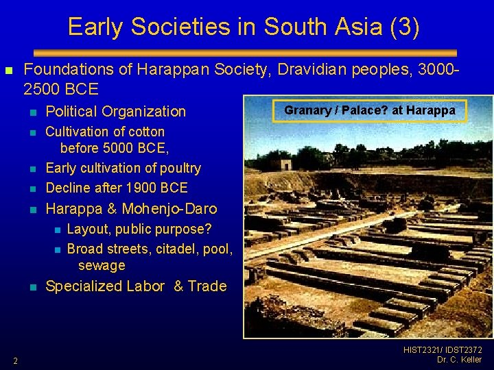 Early Societies in South Asia (3) n Foundations of Harappan Society, Dravidian peoples, 30002500
