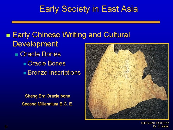 Early Society in East Asia n Early Chinese Writing and Cultural Development n Oracle