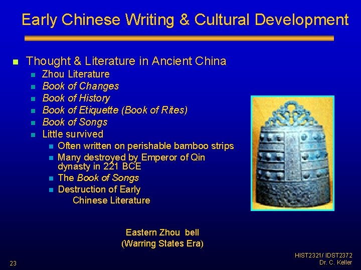 Early Chinese Writing & Cultural Development n Thought & Literature in Ancient China n