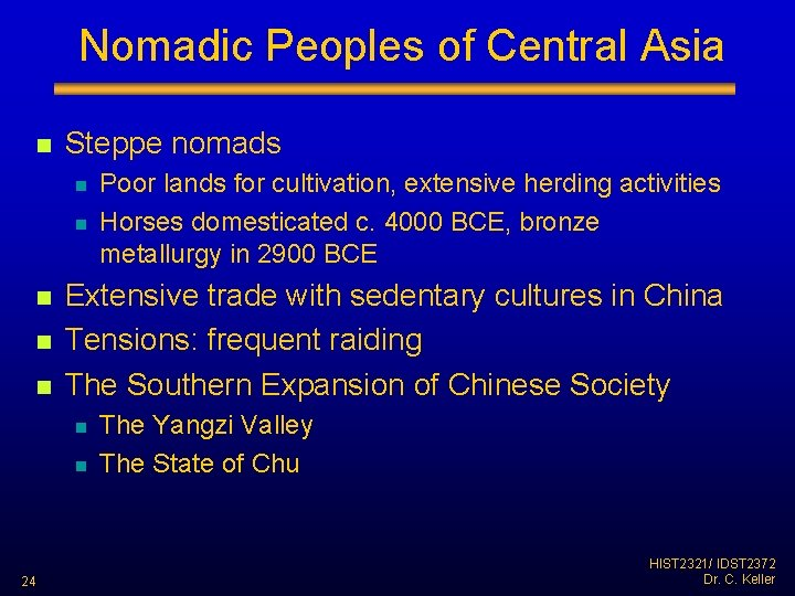 Nomadic Peoples of Central Asia n Steppe nomads n n n Extensive trade with