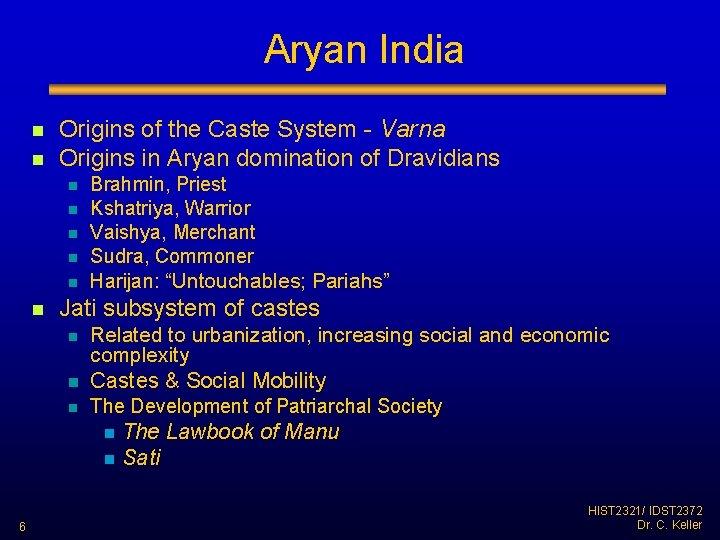 Aryan India n n Origins of the Caste System - Varna Origins in Aryan