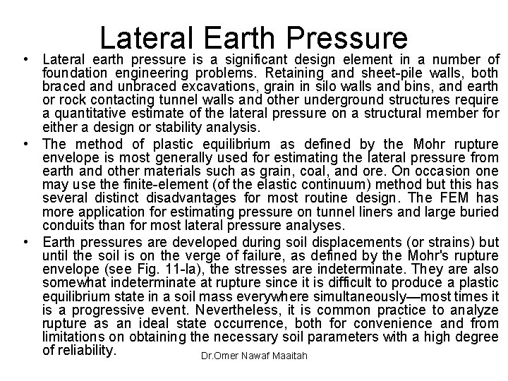 Lateral Earth Pressure • Lateral earth pressure is a significant design element in a