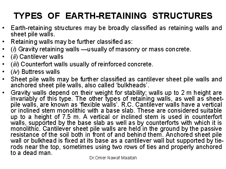 TYPES OF EARTH-RETAINING STRUCTURES • Earth-retaining structures may be broadly classified as retaining walls