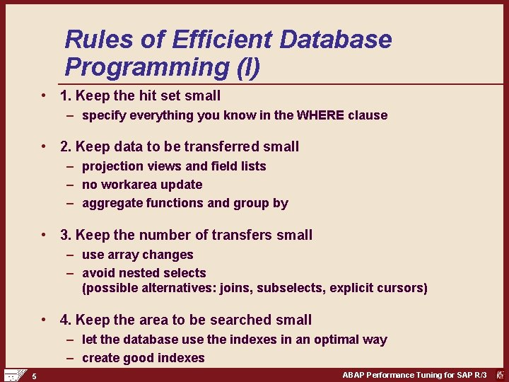 Rules of Efficient Database Programming (I) • 1. Keep the hit set small –