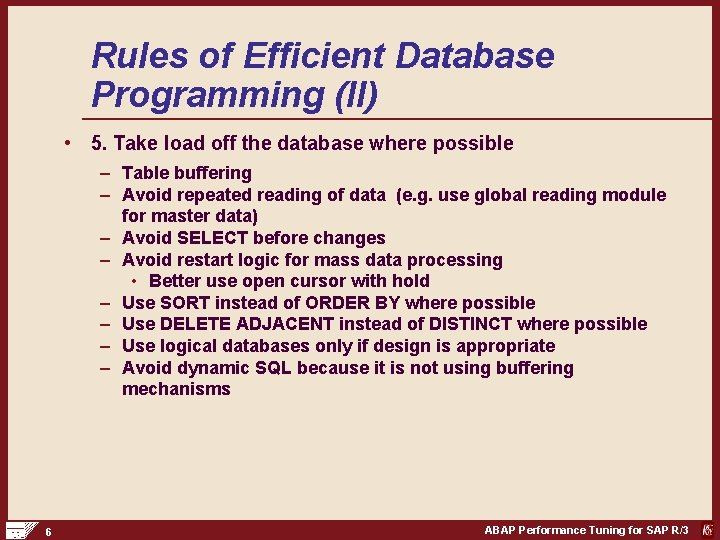 Rules of Efficient Database Programming (II) • 5. Take load off the database where