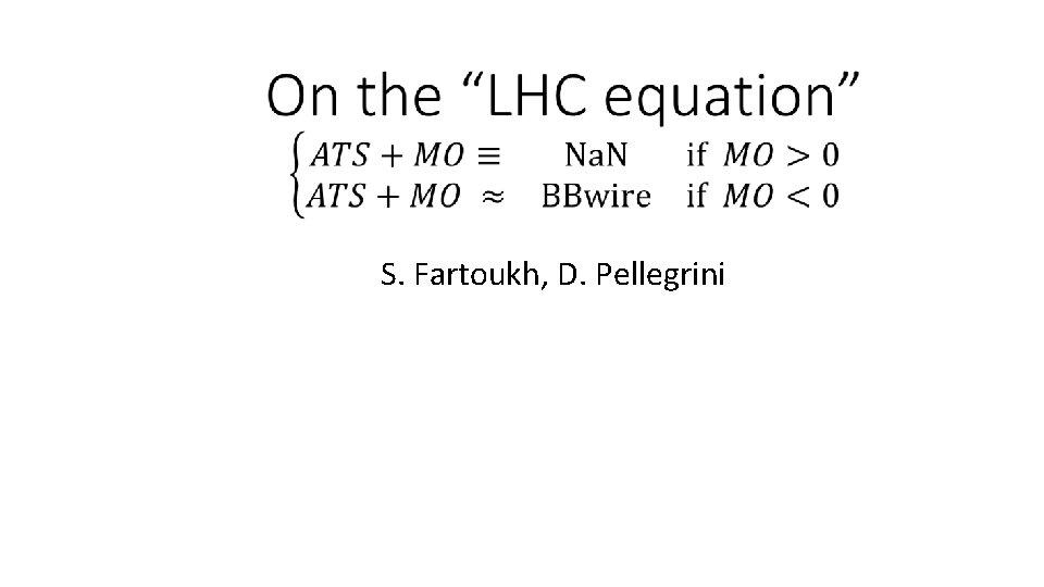 S. Fartoukh, D. Pellegrini