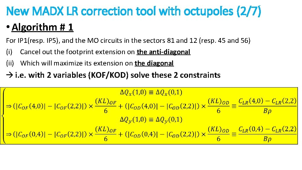 New MADX LR correction tool with octupoles (2/7) • Algorithm # 1 For IP
