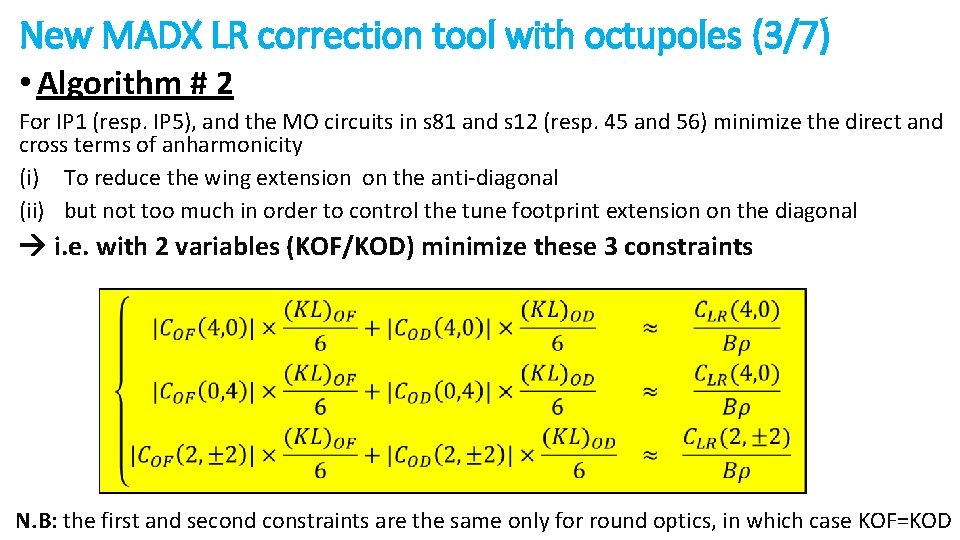 New MADX LR correction tool with octupoles (3/7) • Algorithm # 2 For IP