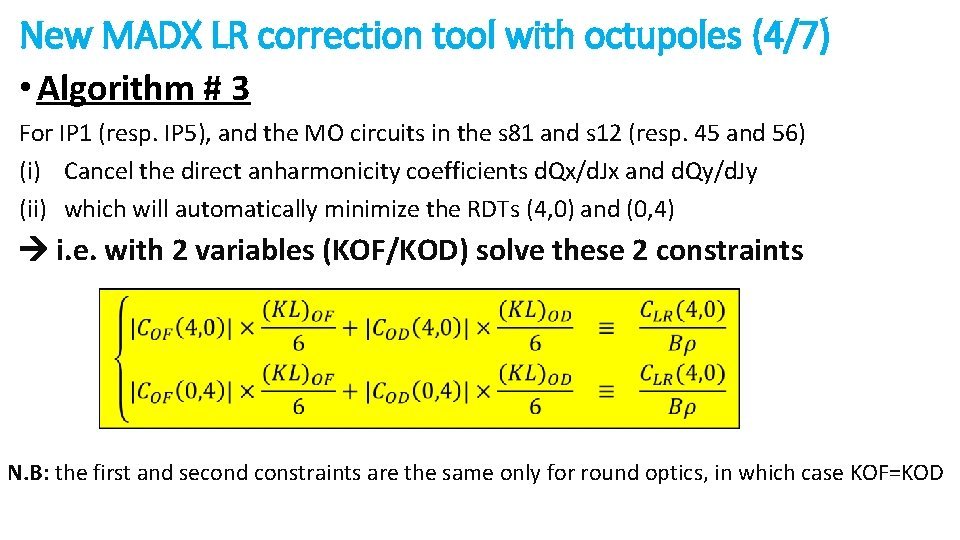 New MADX LR correction tool with octupoles (4/7) • Algorithm # 3 For IP