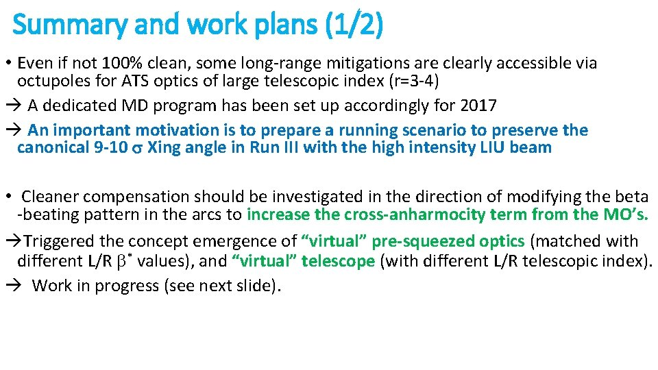Summary and work plans (1/2) • Even if not 100% clean, some long-range mitigations