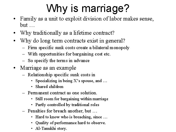 Why is marriage? • Family as a unit to exploit division of labor makes