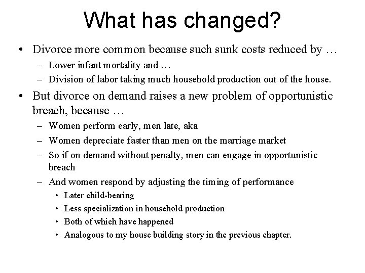 What has changed? • Divorce more common because such sunk costs reduced by …