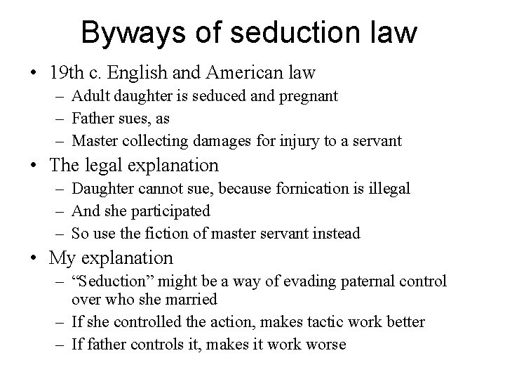 Byways of seduction law • 19 th c. English and American law – Adult