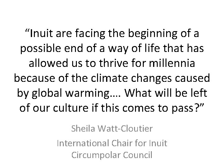 """""""Inuit are facing the beginning of a possible end of a way of life"""
