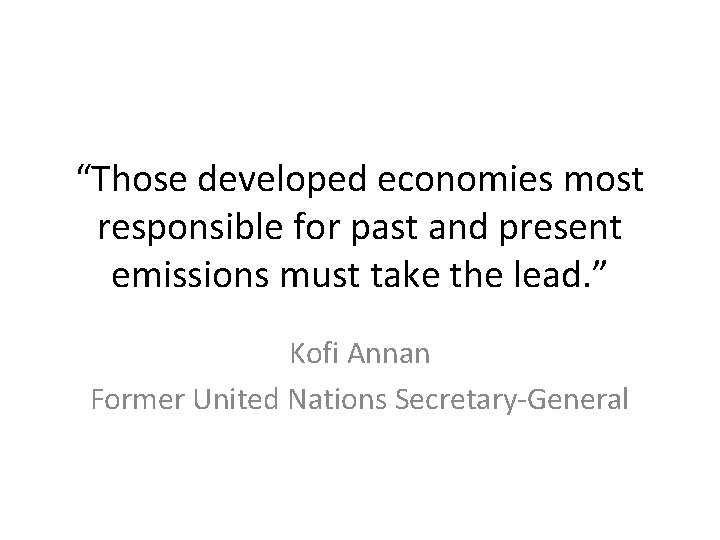 """""""Those developed economies most responsible for past and present emissions must take the lead."""