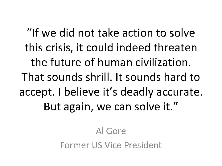 """""""If we did not take action to solve this crisis, it could indeed threaten"""