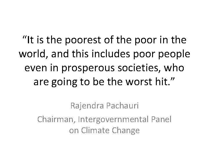 """""""It is the poorest of the poor in the world, and this includes poor"""
