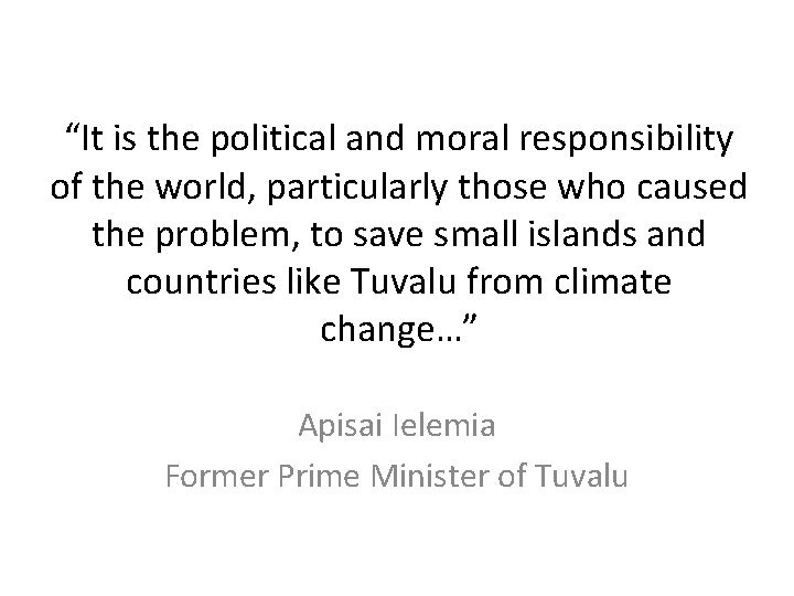 """""""It is the political and moral responsibility of the world, particularly those who caused"""