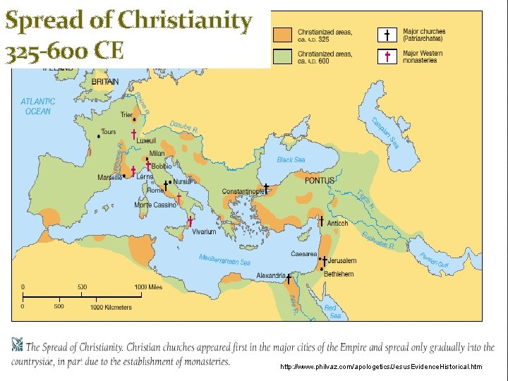 Spread of Christianity 325 -600 CE http: //www. philvaz. com/apologetics/Jesus. Evidence. Historical. htm