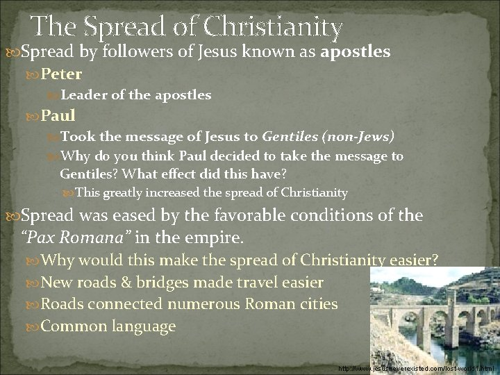 The Spread of Christianity Spread by followers of Jesus known as apostles Peter Leader