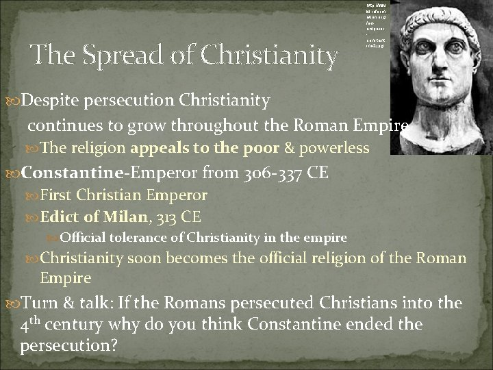 The Spread of Christianity http: //ww w. reform ation. org /enemperor constant ine 2.