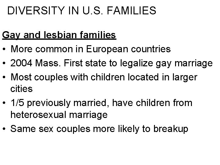 DIVERSITY IN U. S. FAMILIES Gay and lesbian families • More common in European