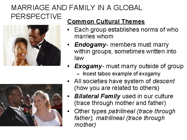 MARRIAGE AND FAMILY IN A GLOBAL PERSPECTIVE Common Cultural Themes • Each group establishes