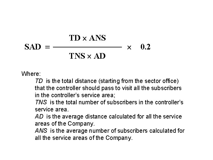 SAD TD ANS TNS AD 0. 2 Where: TD is the total distance (starting