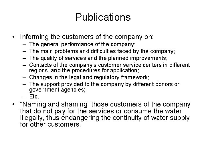 Publications • Informing the customers of the company on: – – The general performance