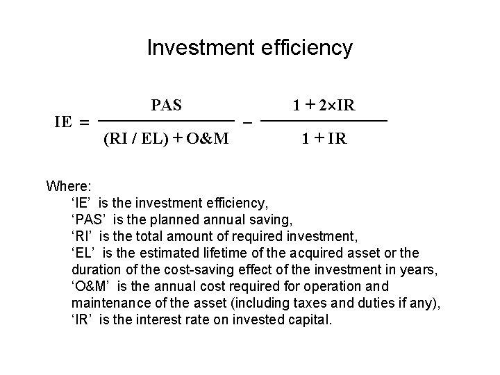 Investment efficiency IE PAS (RI / EL) + O&M 1 + 2 IR 1