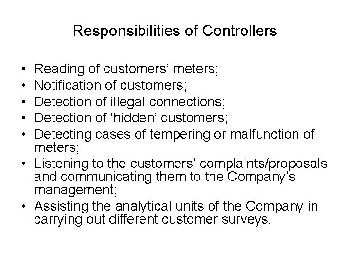 Responsibilities of Controllers • • • Reading of customers' meters; Notification of customers; Detection