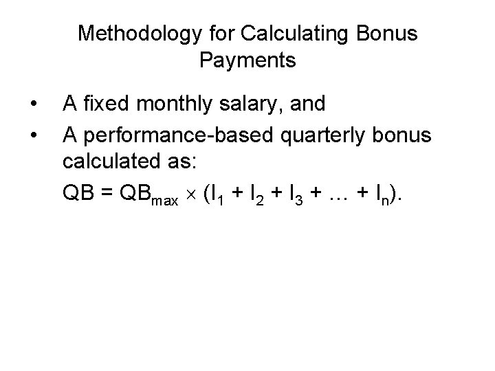 Methodology for Calculating Bonus Payments • • A fixed monthly salary, and A performance-based