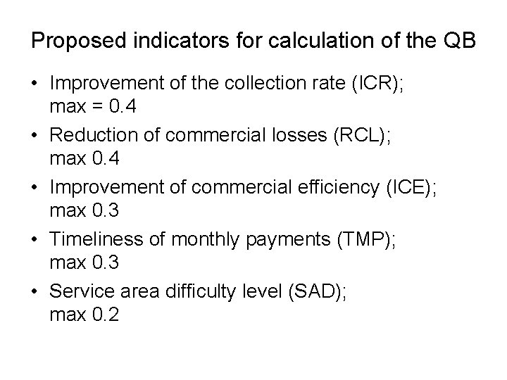 Proposed indicators for calculation of the QB • Improvement of the collection rate (ICR);