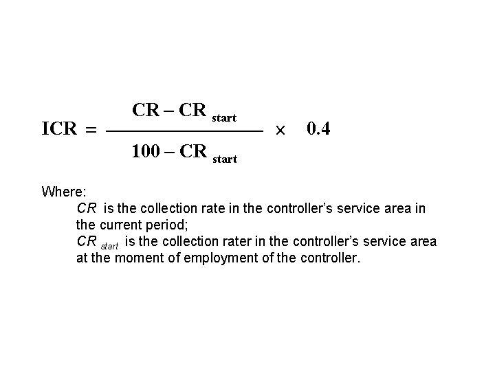 ICR CR – CR start 0. 4 100 – CR start Where: CR is