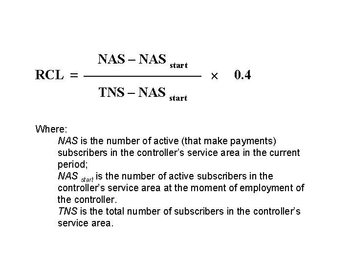 RCL NAS – NAS start 0. 4 TNS – NAS start Where: NAS is