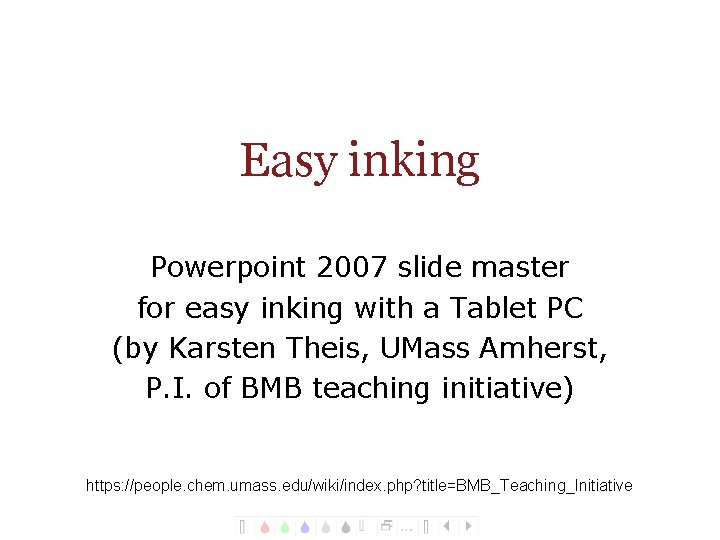 Easy inking Powerpoint 2007 slide master for easy inking with a Tablet PC (by