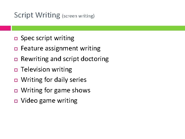 Script Writing (screen writing) Spec script writing Feature assignment writing Rewriting and script doctoring